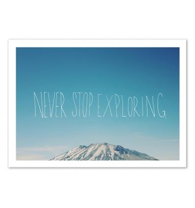 Never stop Exploring - Leah Flores