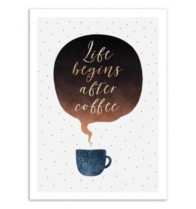 Life begins after coffee - Elisabeth Fredriksson