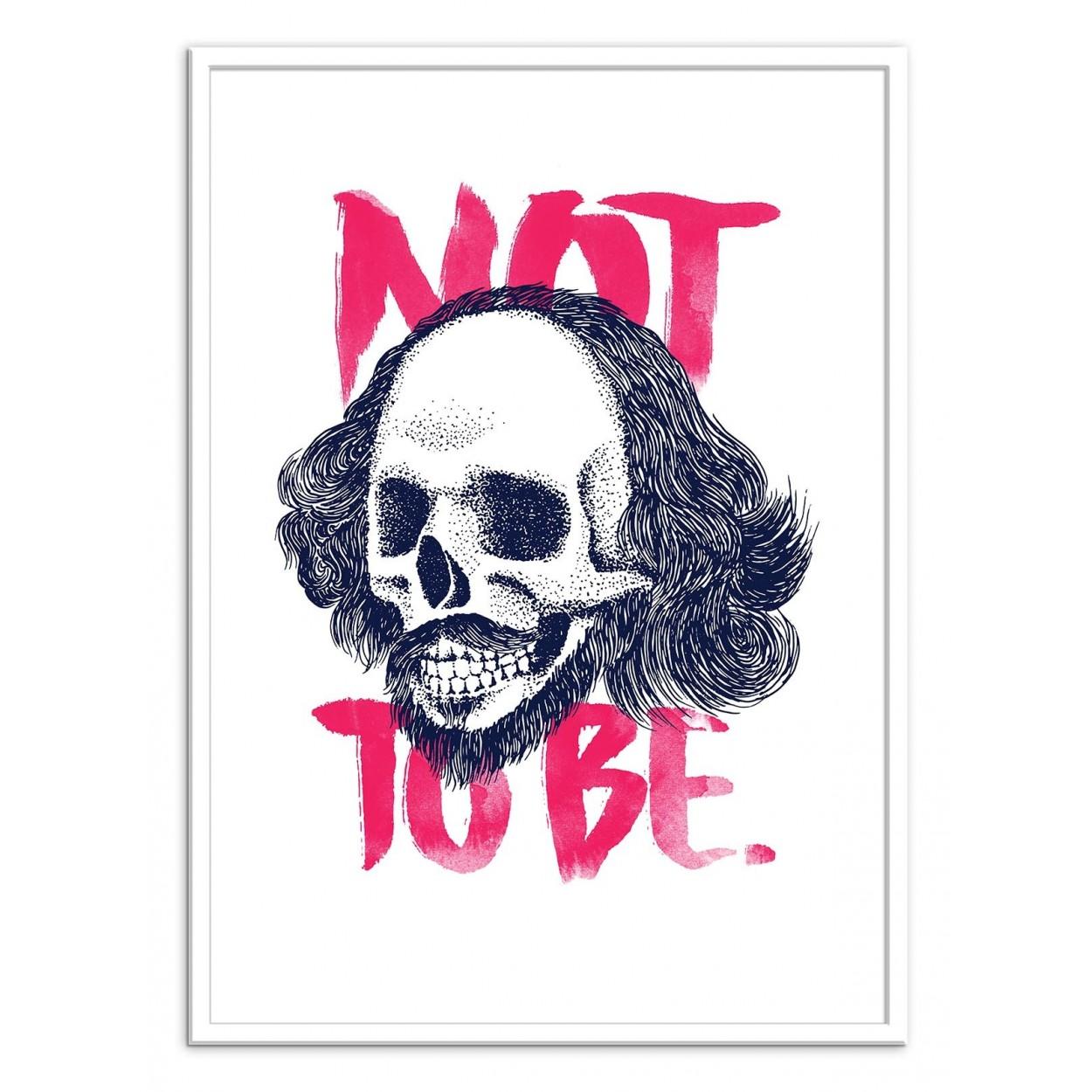 affiche art poster print frame pop hipster de shakespeare not to be. Black Bedroom Furniture Sets. Home Design Ideas
