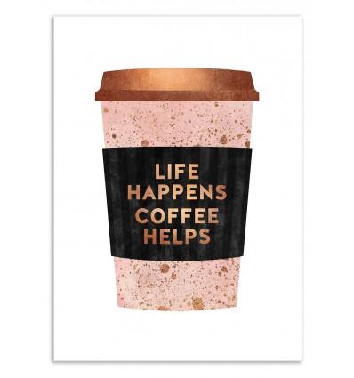 Art-Poster 50 x 70 cm - Life happens coffee helps - Elisabeth Fredriksson
