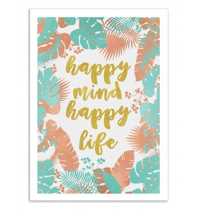 Art-Poster 50 x 70 cm - Happy mind happy life - Orara Studio