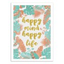Art-Poster - Happy mind happy life - Orara Studio