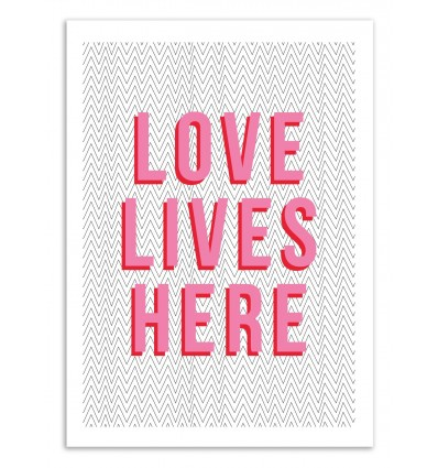 Art-Poster 50 x 70 cm - Love lives here - The Native State
