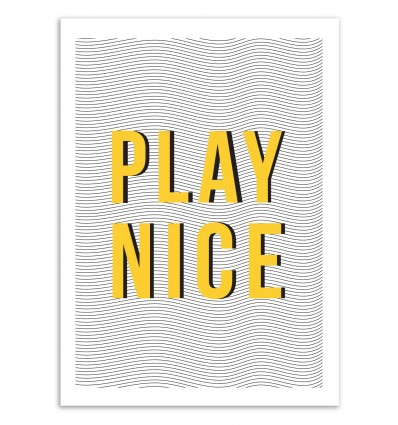 Art-Poster 50 x 70 cm - Play Nice - The Native State