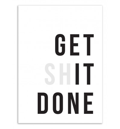 Art-Poster 50 x 70 cm - Get shit done - The Native State