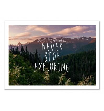 Art-Poster 50 x 70 cm - Never stop Exploring - Cascadia