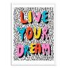 Art-Poster - Live your dreams - Wacka