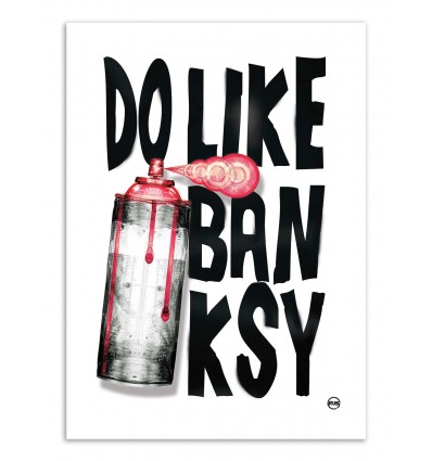 Art-Poster - Do like Banksy - Rubiant